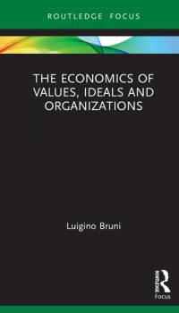 The Economics of Values, Ideals and Organizations